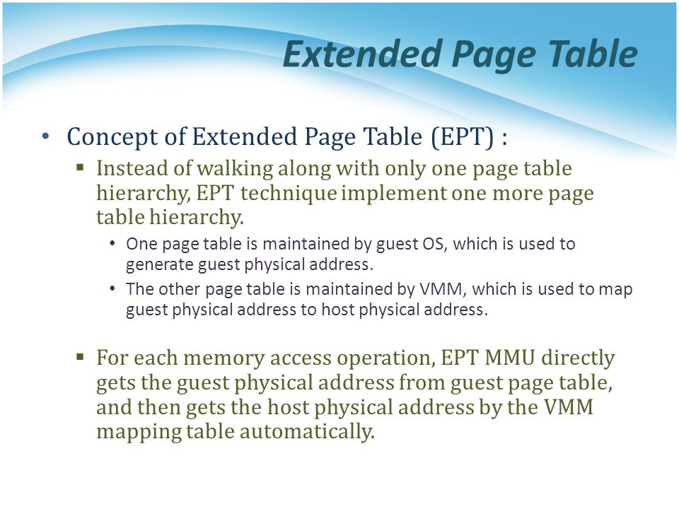 Extended Page Table Concept of Extended Page Table (EPT) :