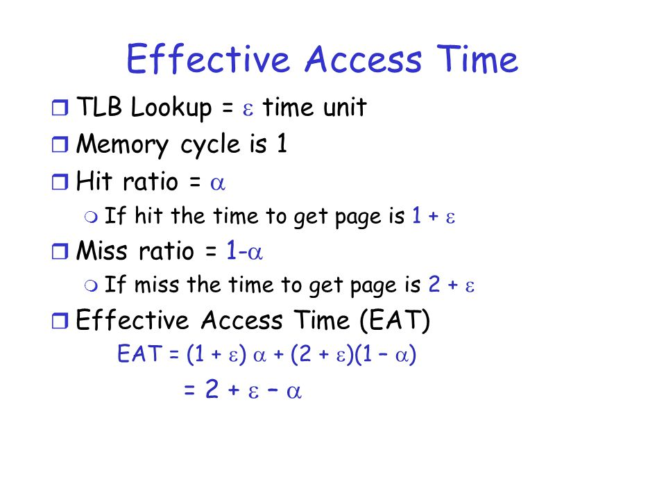 Effective Access Time TLB Lookup =  time unit Memory cycle is 1