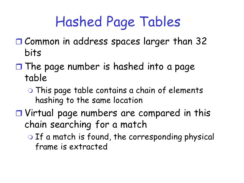 Hashed Page Tables Common in address spaces larger than 32 bits