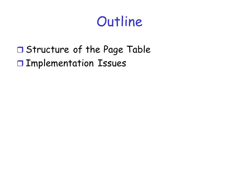 Outline Structure of the Page Table Implementation Issues
