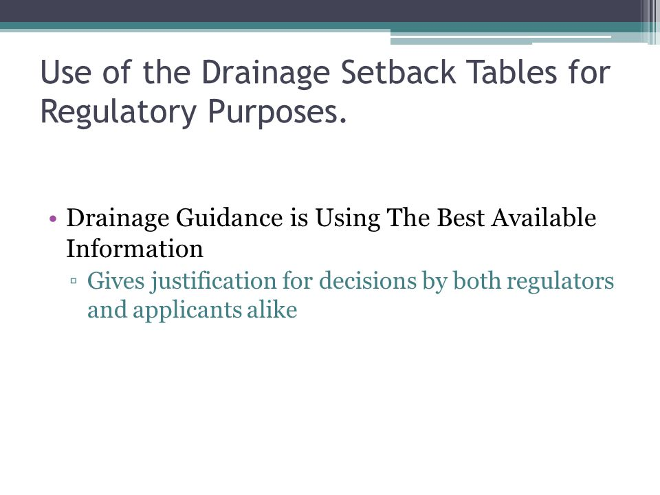 Use of the Drainage Setback Tables for Regulatory Purposes.