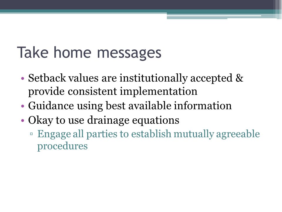 Take home messages Setback values are institutionally accepted & provide consistent implementation.