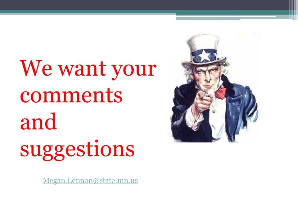 We want your comments and suggestions