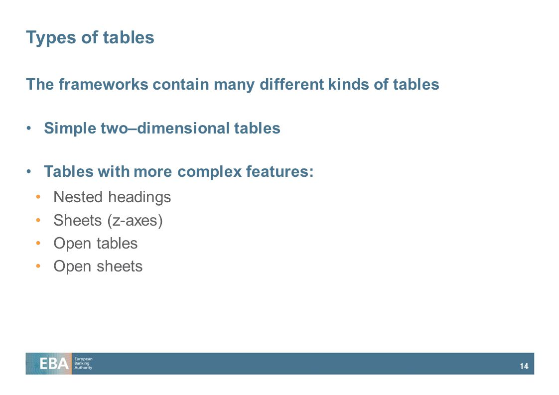 Types of tables The frameworks contain many different kinds of tables