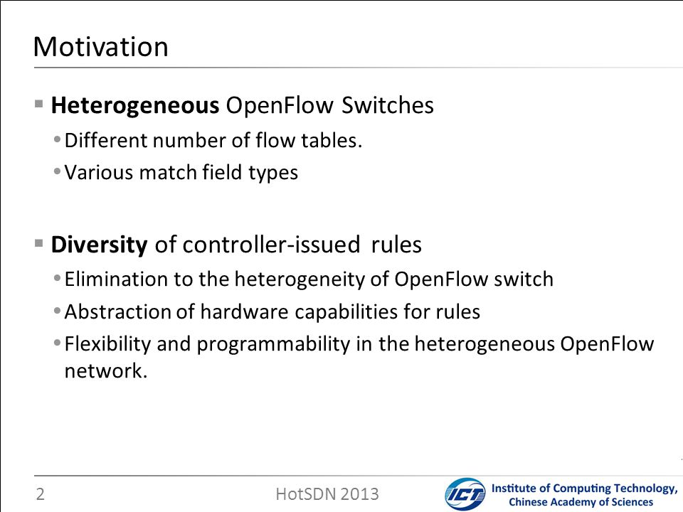 Motivation Heterogeneous OpenFlow Switches