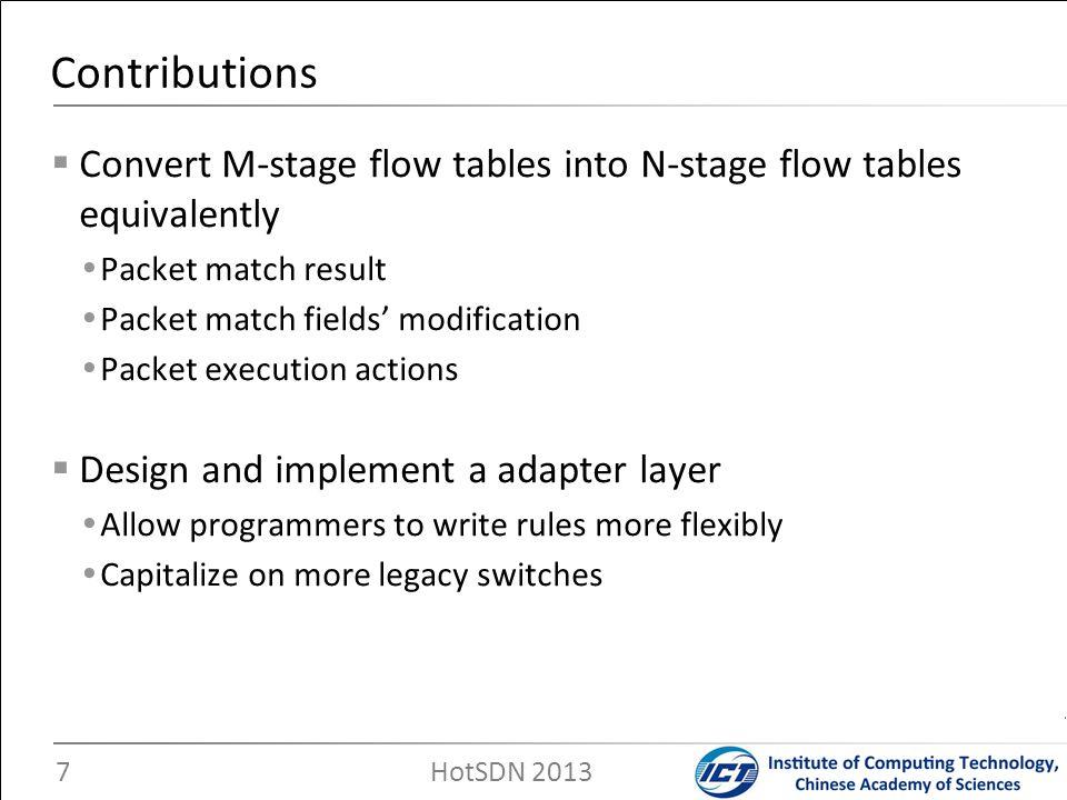 Contributions Convert M-stage flow tables into N-stage flow tables equivalently. Packet match result.