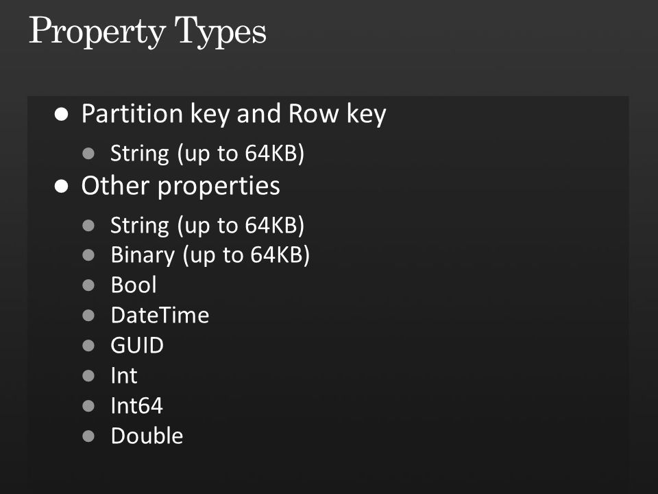 Property Types Partition key and Row key Other properties