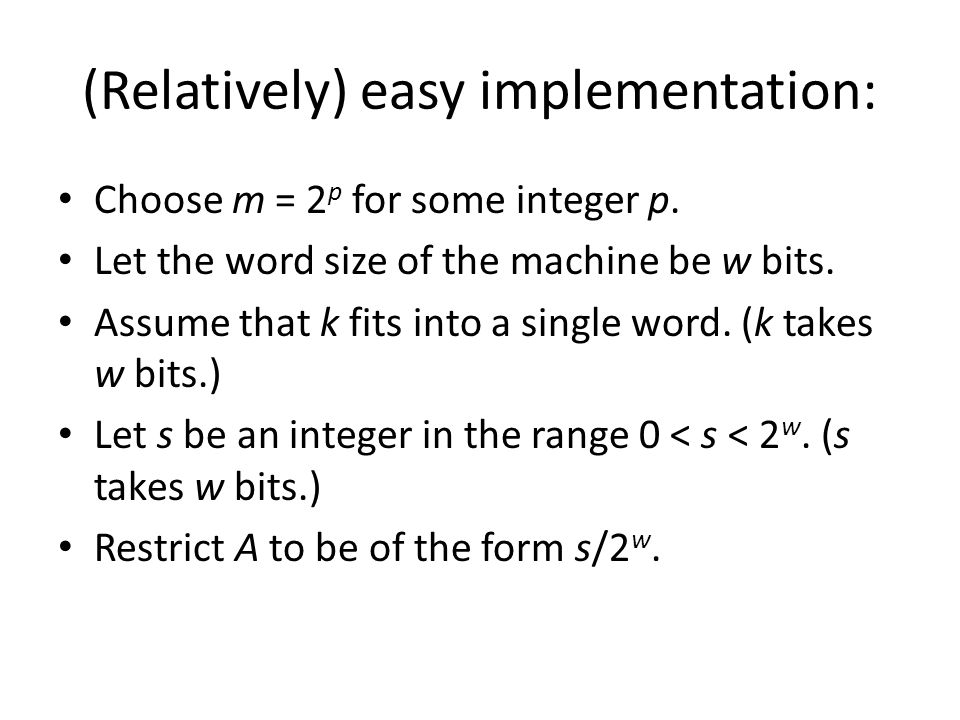 (Relatively) easy implementation: