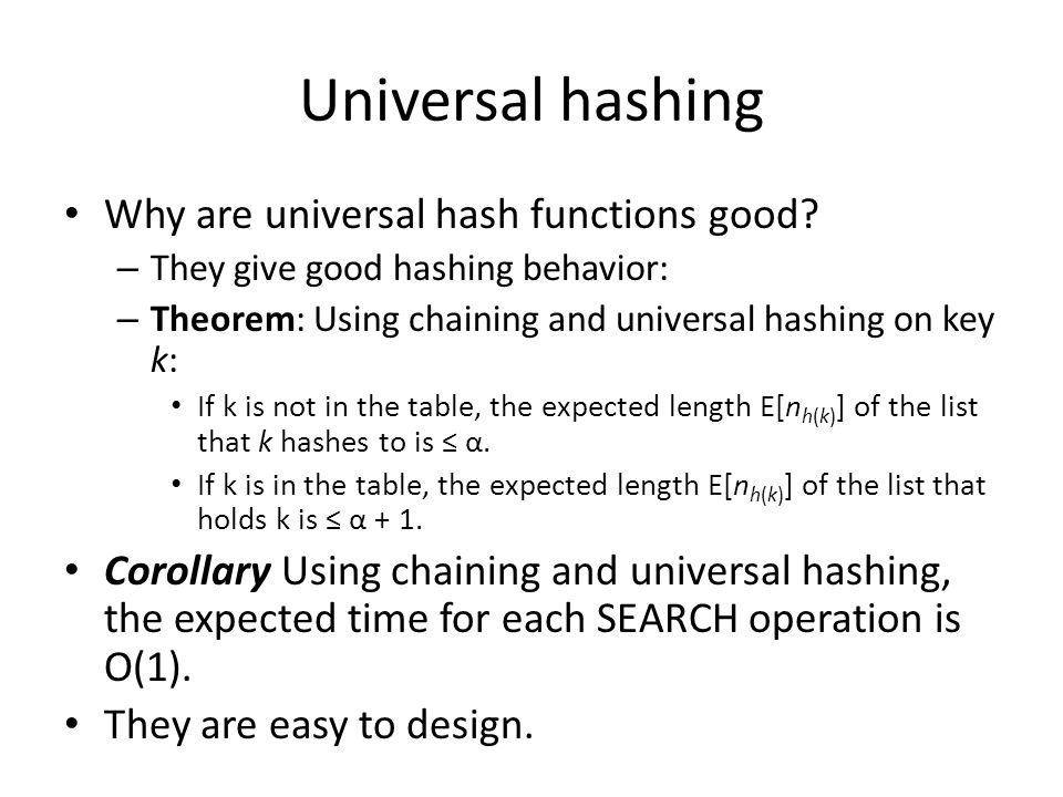Universal hashing Why are universal hash functions good