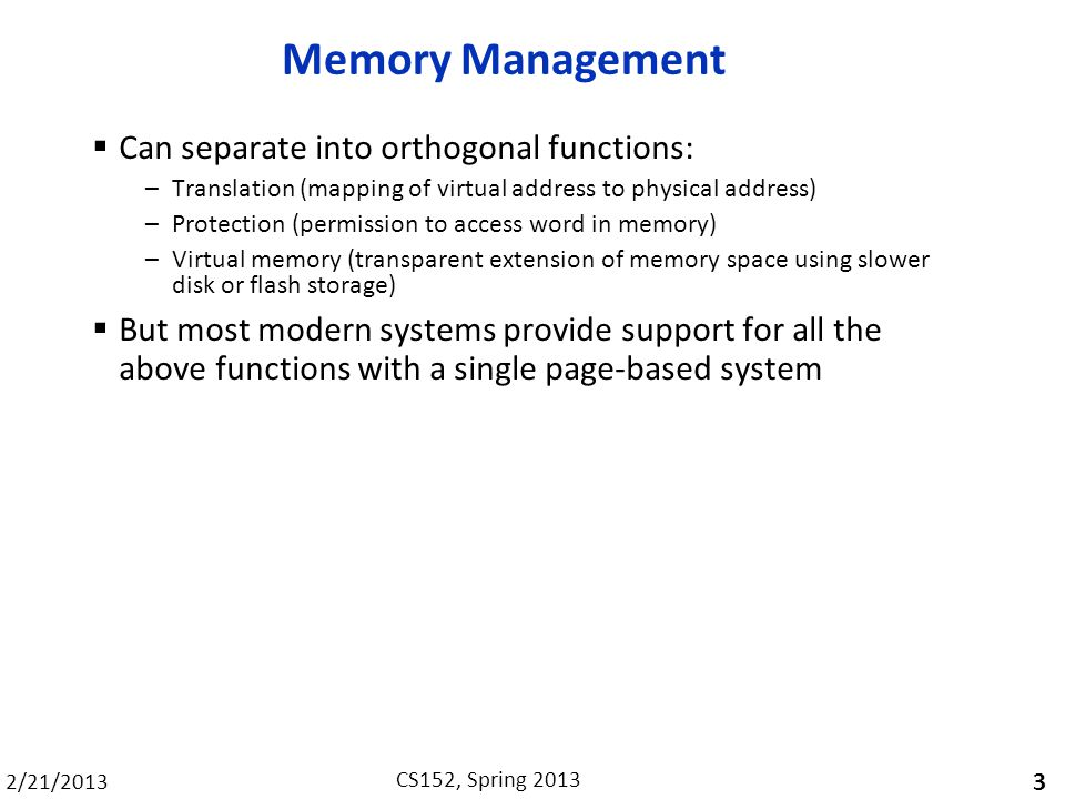 Memory Management Can separate into orthogonal functions: