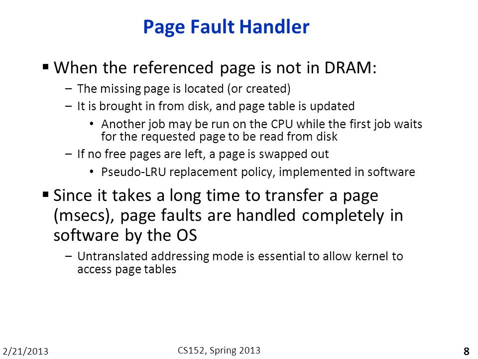 Page Fault Handler When the referenced page is not in DRAM: