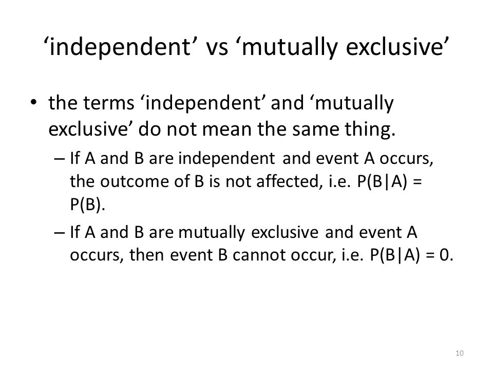 'independent' vs 'mutually exclusive'