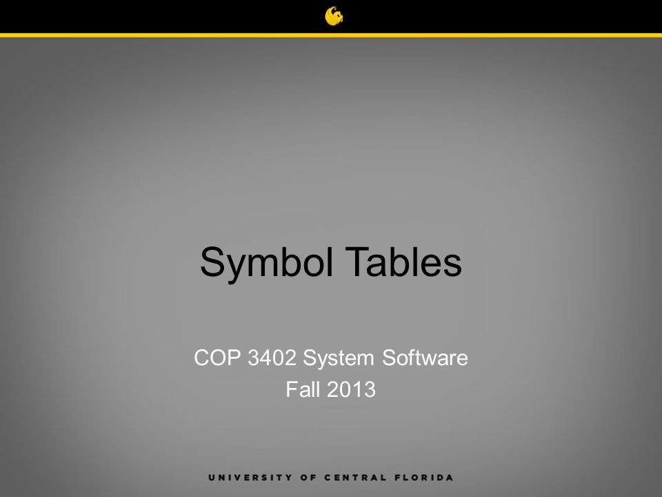 COP 3402 System Software Fall 2013