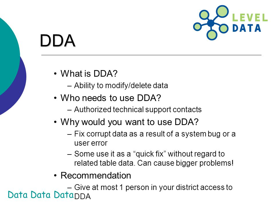 DDA What is DDA Who needs to use DDA Why would you want to use DDA