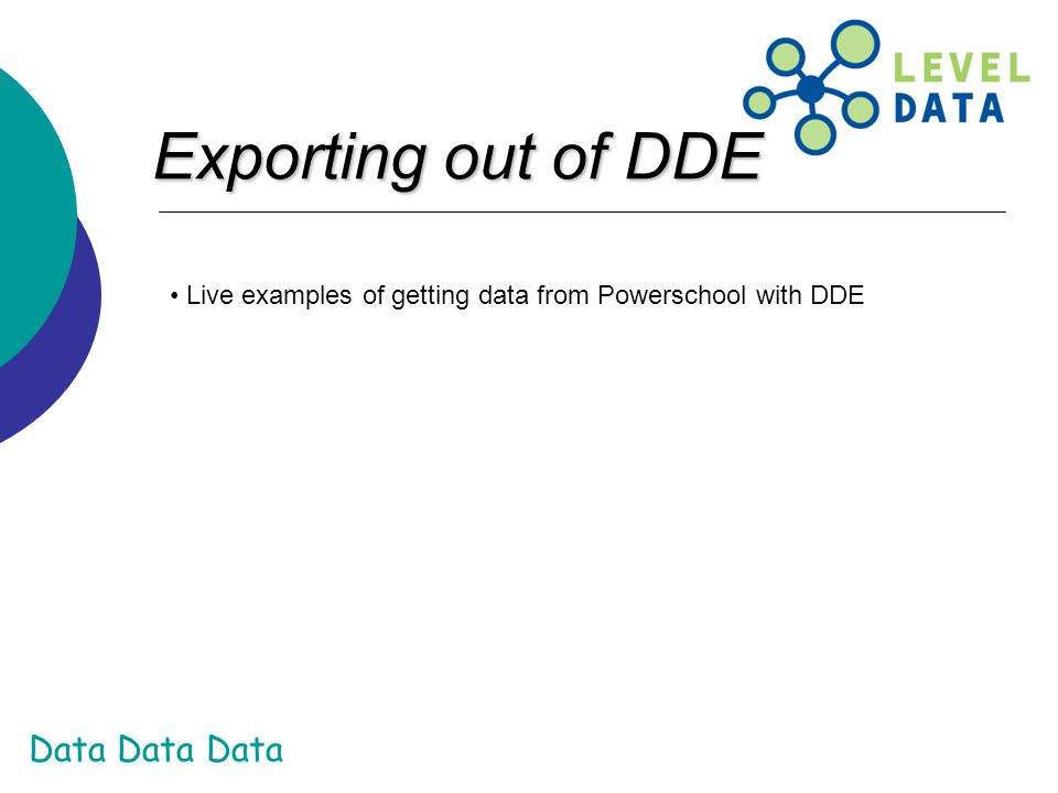 Exporting out of DDE Live examples of getting data from Powerschool with DDE