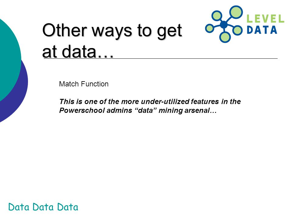 Other ways to get at data… Match Function