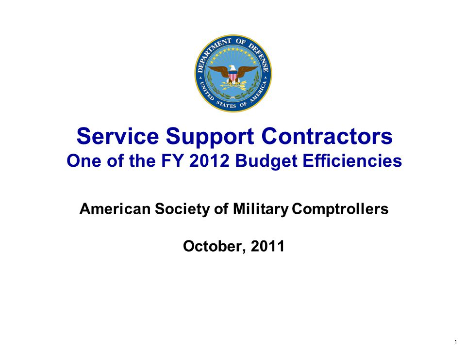 Service Support Contractors One of the FY 2012 Budget Efficiencies