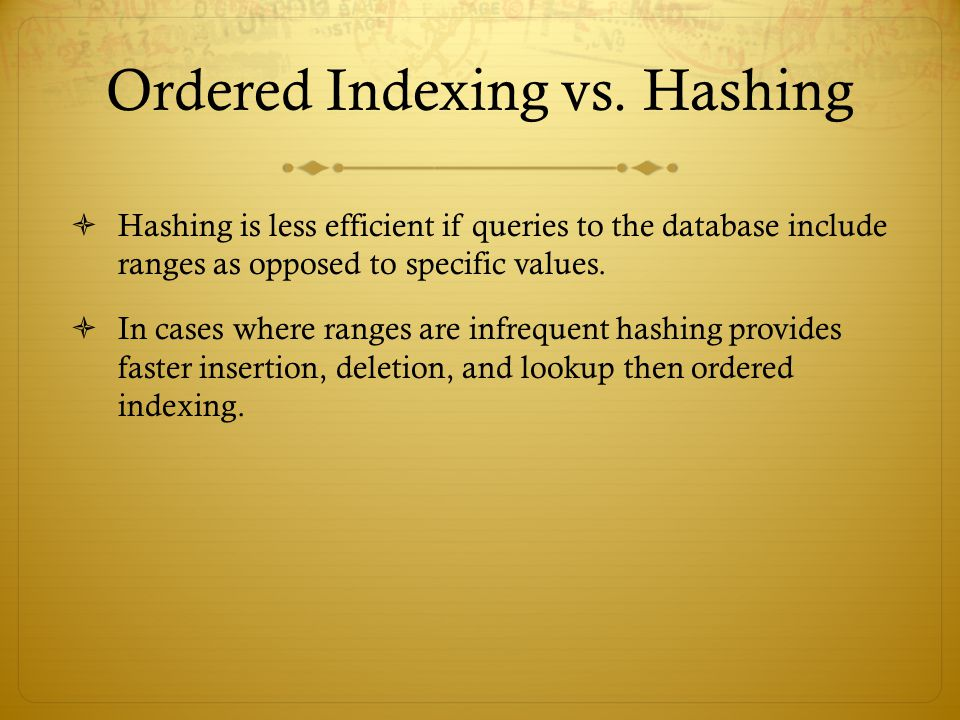 Ordered Indexing vs. Hashing