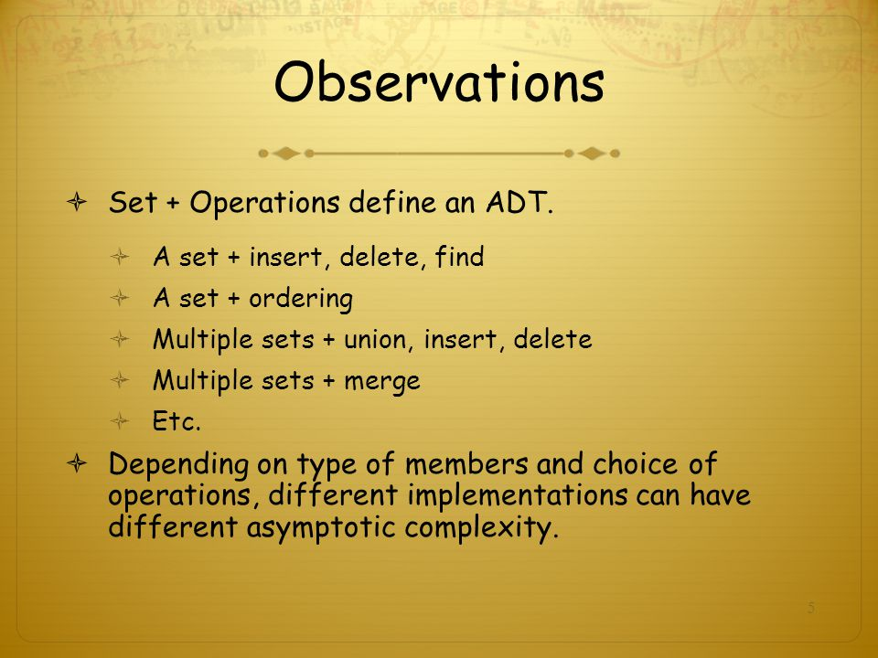 Observations Set + Operations define an ADT.