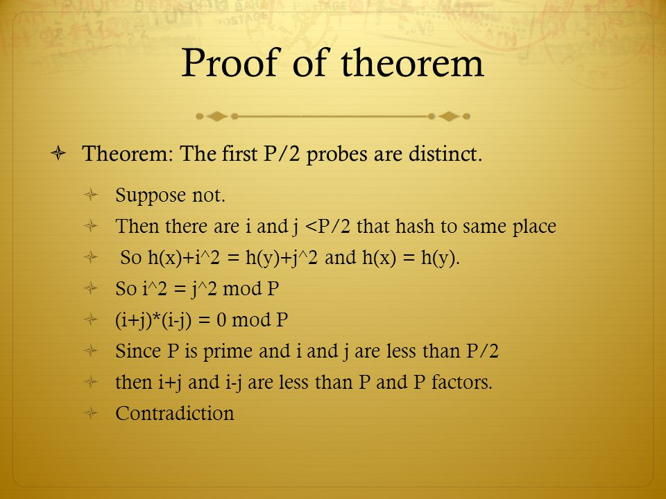 Proof of theorem Theorem: The first P/2 probes are distinct.