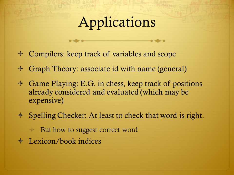 Applications Compilers: keep track of variables and scope
