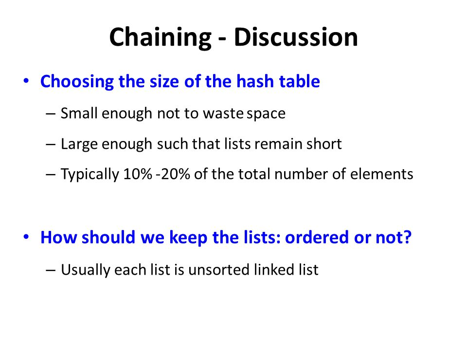 Chaining - Discussion Choosing the size of the hash table