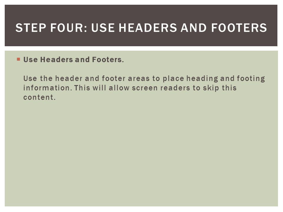 Step Four: Use Headers and Footers