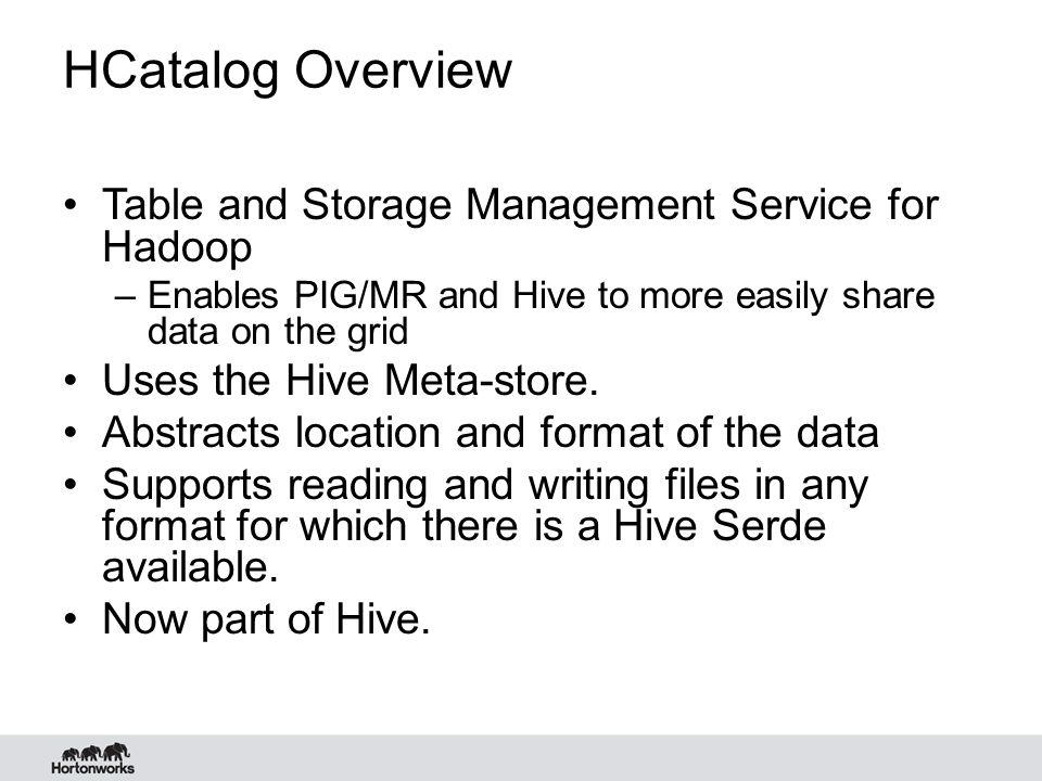 HCatalog Overview Table and Storage Management Service for Hadoop