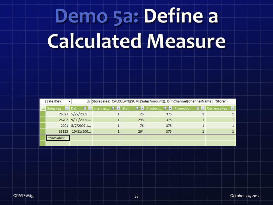 Demo 5a: Define a Calculated Measure