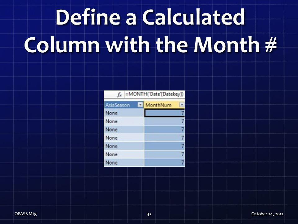 Define a Calculated Column with the Month #