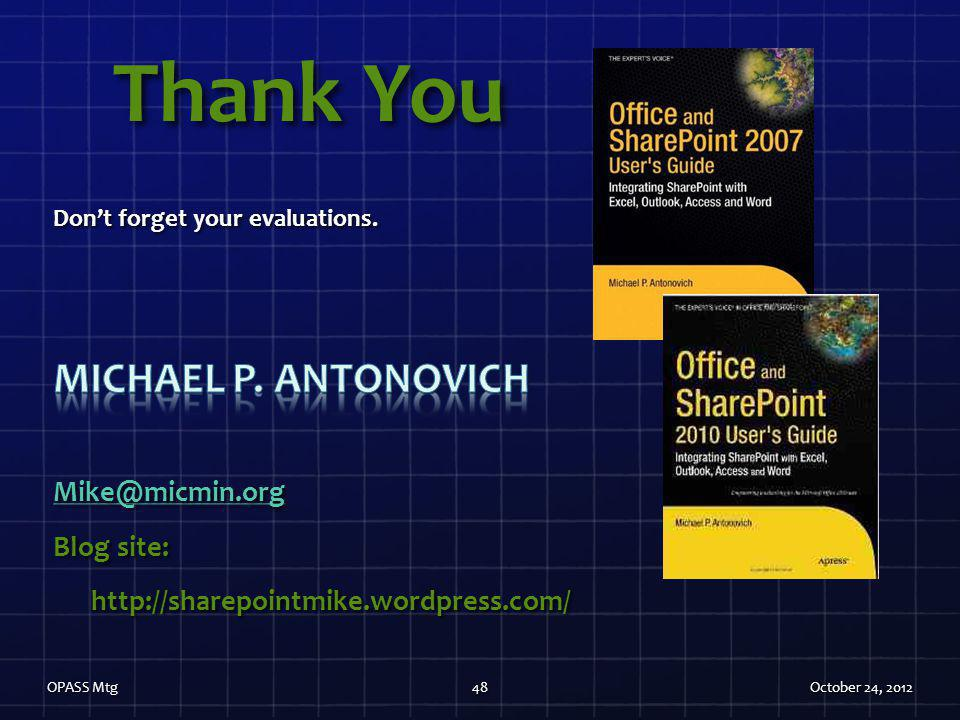 Thank You Michael P. Antonovich Mike@micmin.org Blog site: