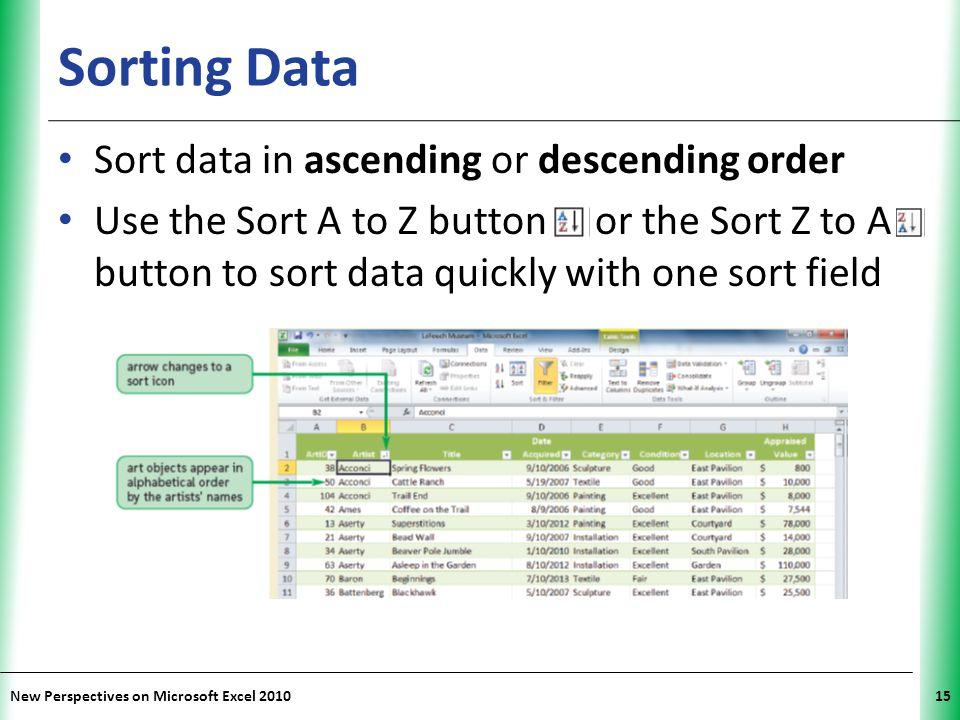 Sorting Data Sort data in ascending or descending order