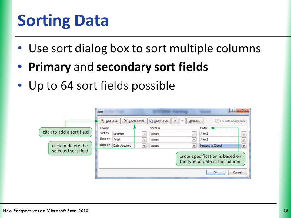 Sorting Data Use sort dialog box to sort multiple columns