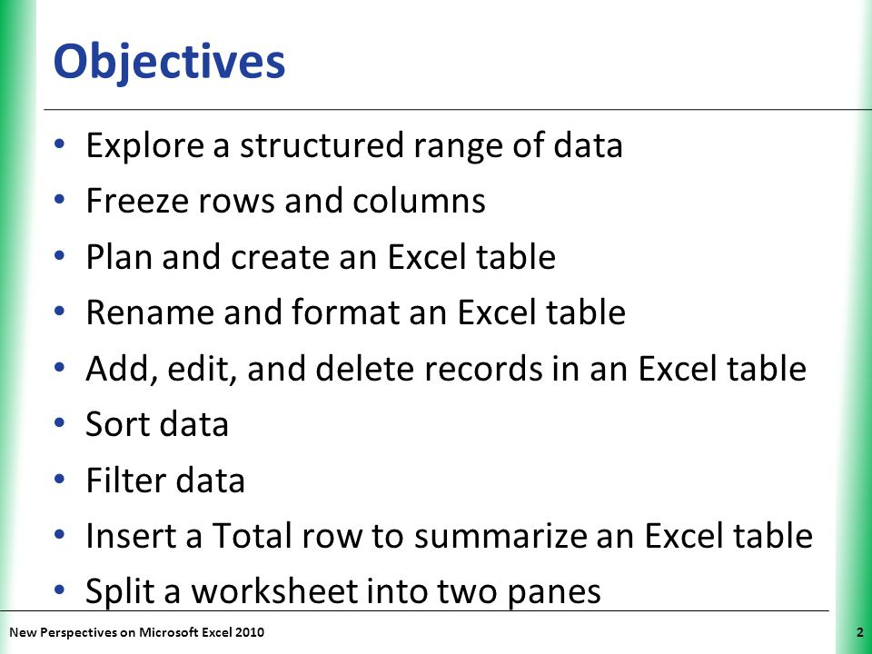 Objectives Explore a structured range of data Freeze rows and columns