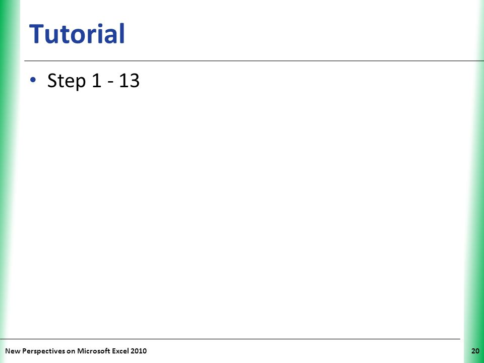 Tutorial Step 1 - 13 New Perspectives on Microsoft Excel 2010
