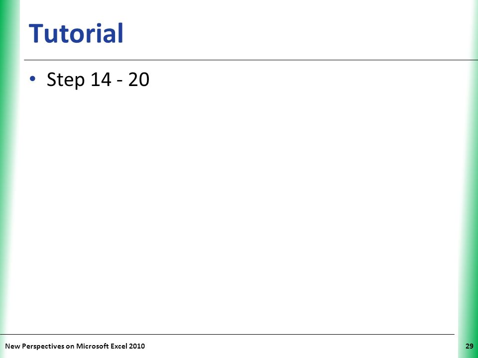 Tutorial Step 14 - 20 New Perspectives on Microsoft Excel 2010