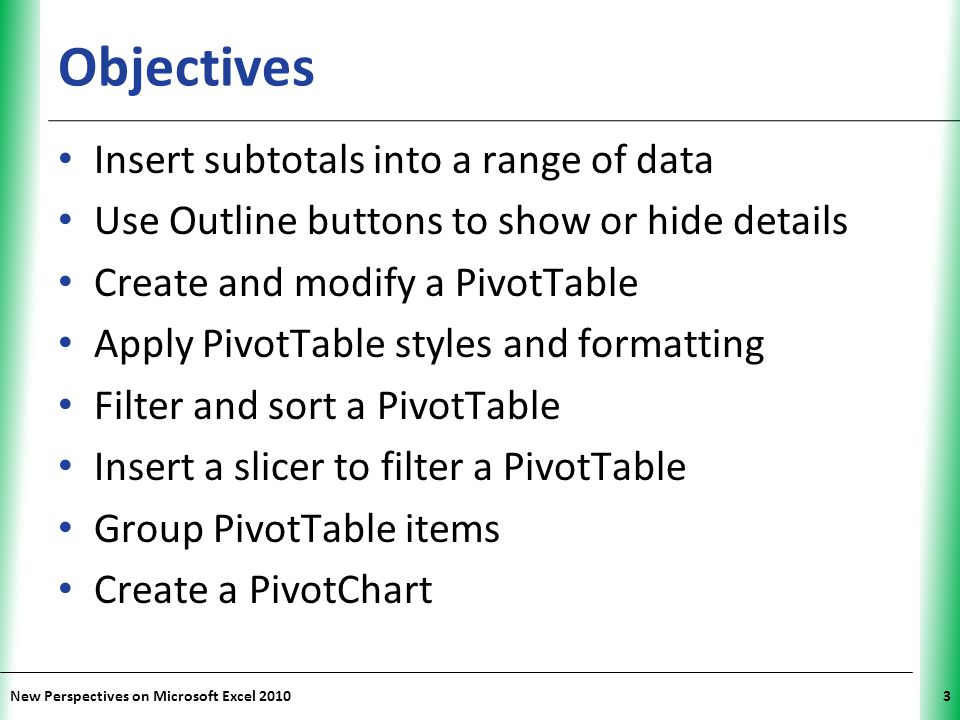 Objectives Insert subtotals into a range of data