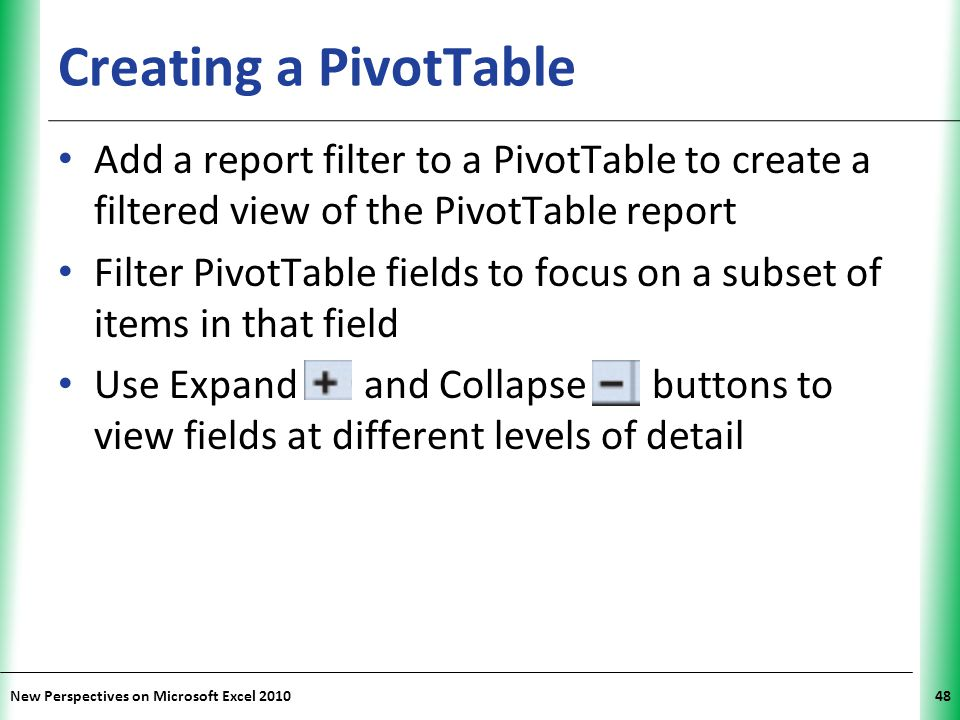 Creating a PivotTable Add a report filter to a PivotTable to create a filtered view of the PivotTable report.