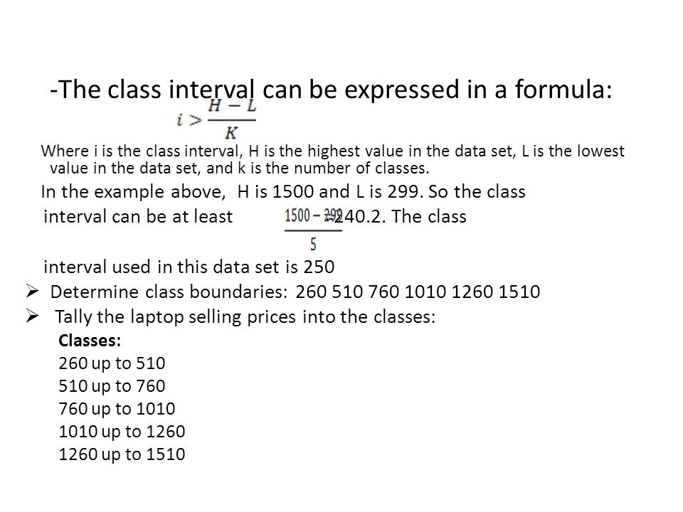-The class interval can be expressed in a formula: