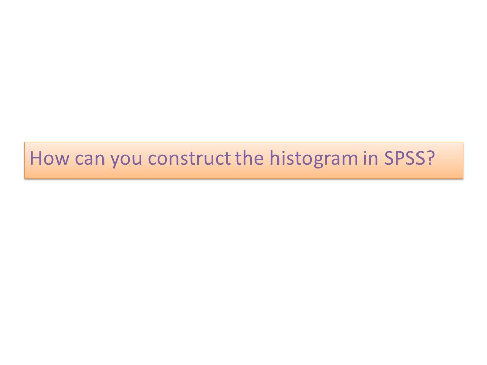 How can you construct the histogram in SPSS