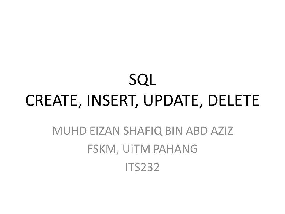 SQL CREATE, INSERT, UPDATE, DELETE