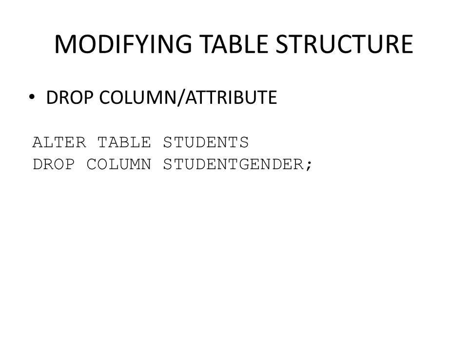 MODIFYING TABLE STRUCTURE