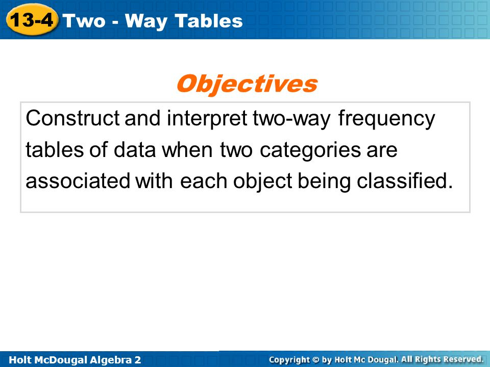 Objectives Construct and interpret two-way frequency
