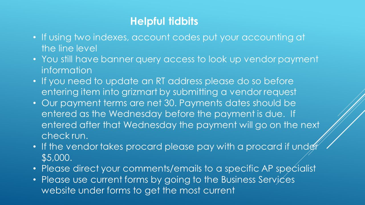 Helpful tidbits If using two indexes, account codes put your accounting at the line level.