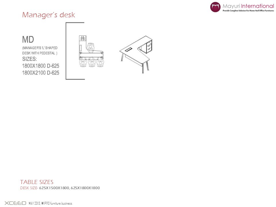 Manager's desk Table sizes Desk size- 625X1500X1800, 625X1800X1800