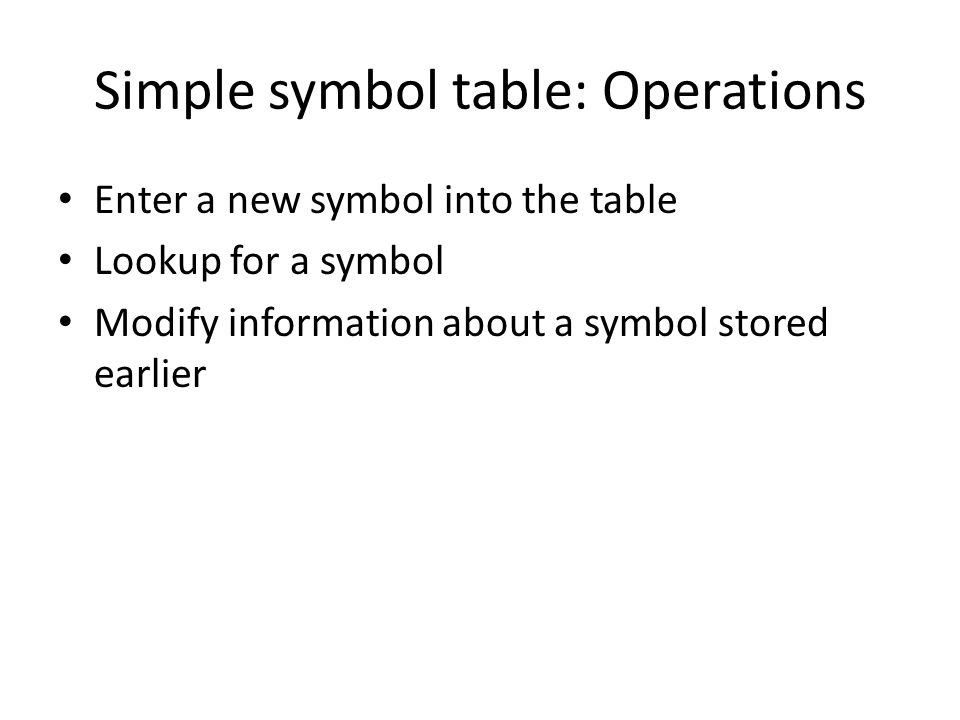 Simple symbol table: Operations