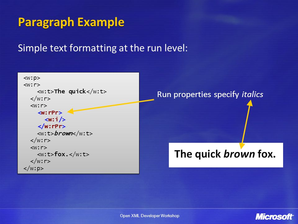 Paragraph Example Simple text formatting at the run level: