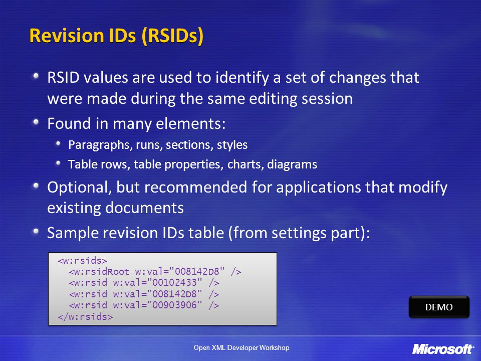 Revision IDs (RSIDs) RSID values are used to identify a set of changes that were made during the same editing session.