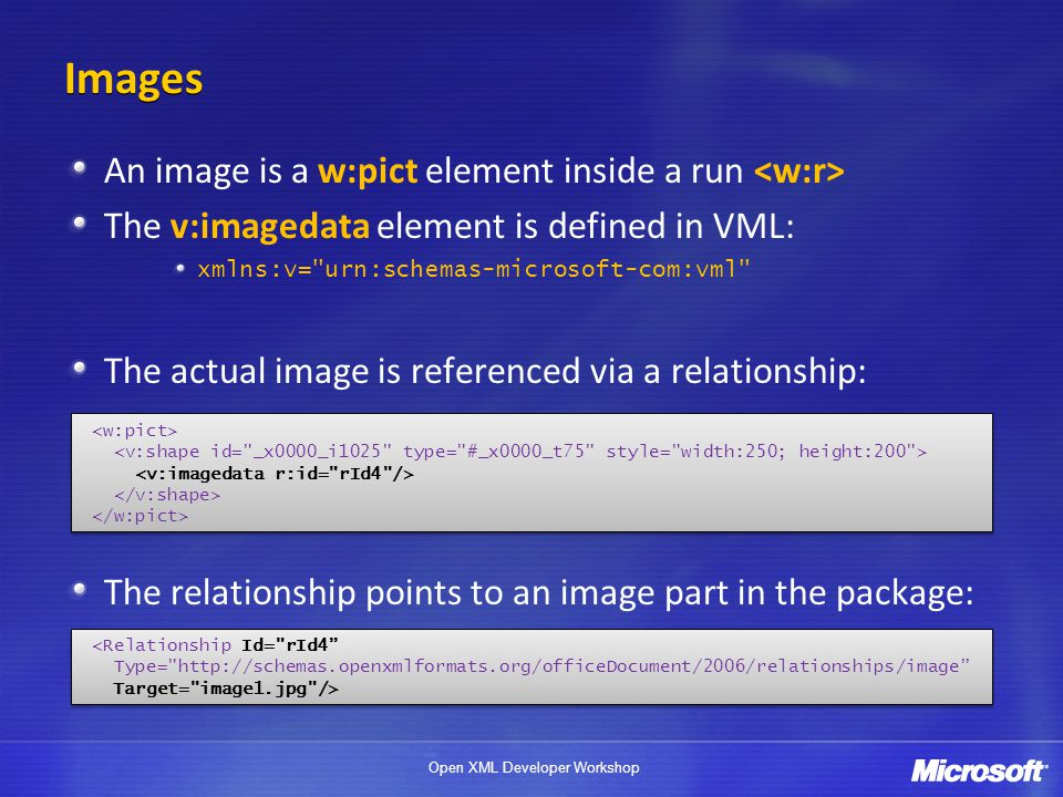 Images An image is a w:pict element inside a run <w:r>