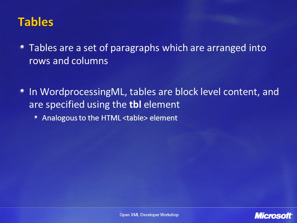 4/1/2017 Tables. Tables are a set of paragraphs which are arranged into rows and columns.